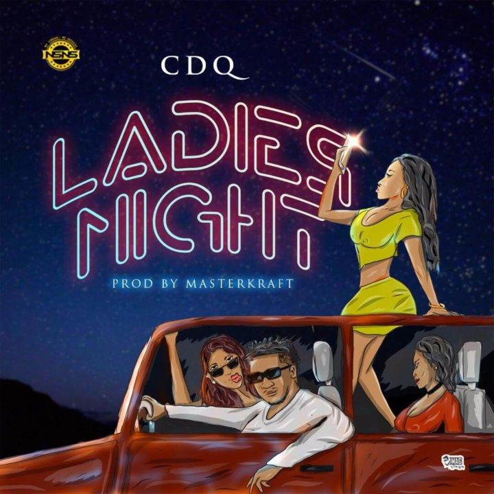 CDQ - Ladies Night (Prod. Masterkraft)