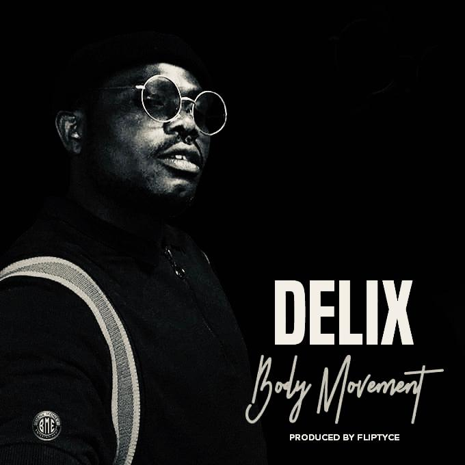 Delix – Body Movement (Prod by Fliptyce)