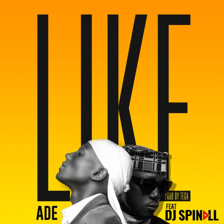 Ade ft. DJ Spinall - Like