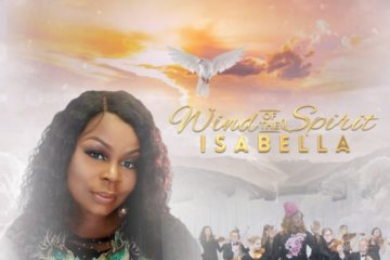 VIDEO: Isabella Melodies – Wind Of The Spirit