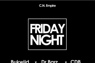 VIDEO: Bukwild x Dr Barz x CDB - Friday Night