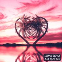 Lova Lova - All For Me (Prod. Spellz)