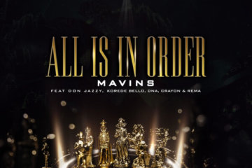 Mavins – All Is In Order ft. Don Jazzy, Rema, Korede Bello, DNA & Crayon