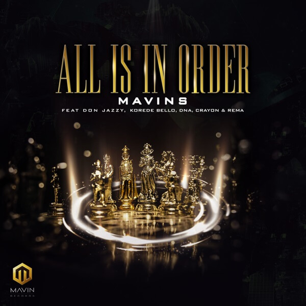 Mavins - All Is In Order ft. Don Jazzy, Rema, Korede Bello, DNA & Crayon