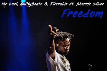 Mr Eazi - Freedom ft. GuiltyBeatz, J.Derobie & Sherrie Silver
