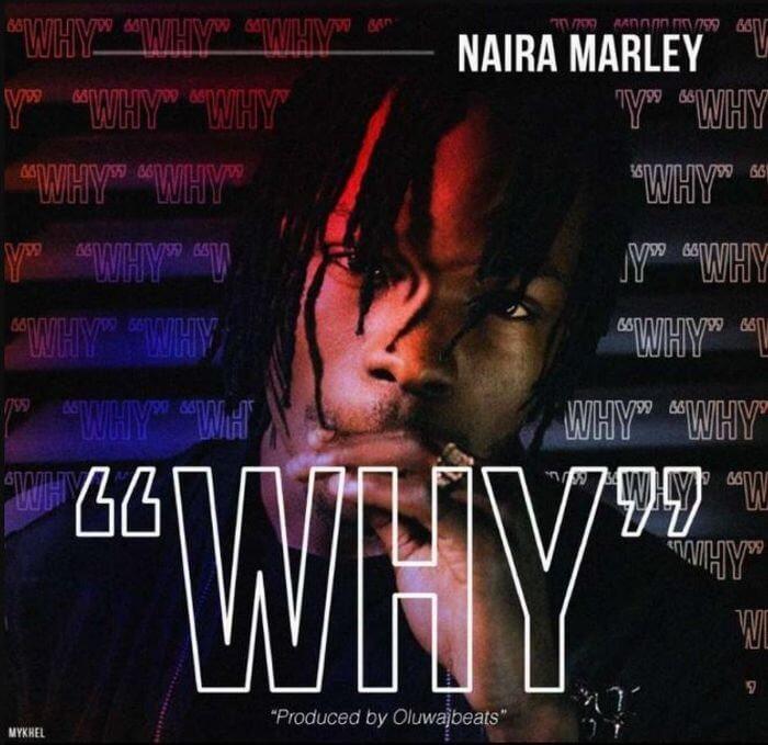 Naira Marley - Why (Prod. OluwaJbeats)