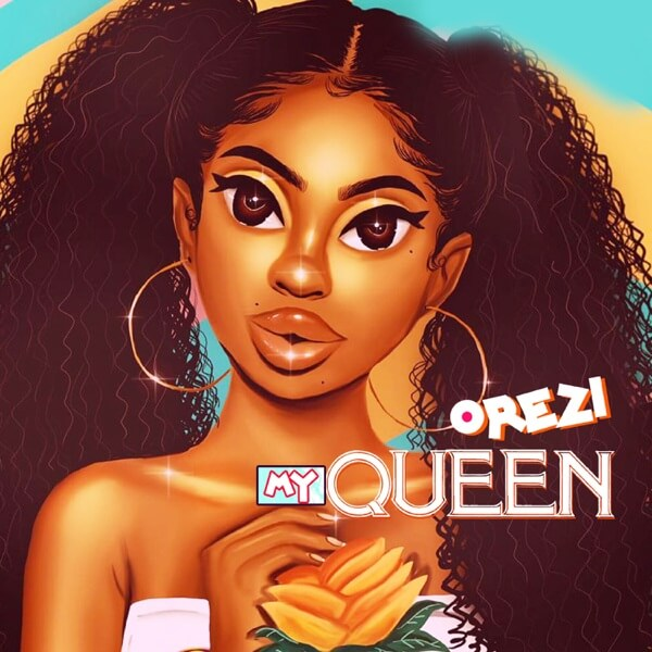 DOWNLOAD MUSIC: Orezi – My Queen