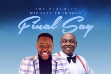 Michael Ekundayo - Final Say feat. Gabriel Eziashi & Grand Komanda