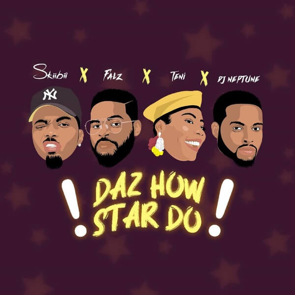 Skiibii - Daz How Star Do ft. Falz, Teni & DJ Neptune