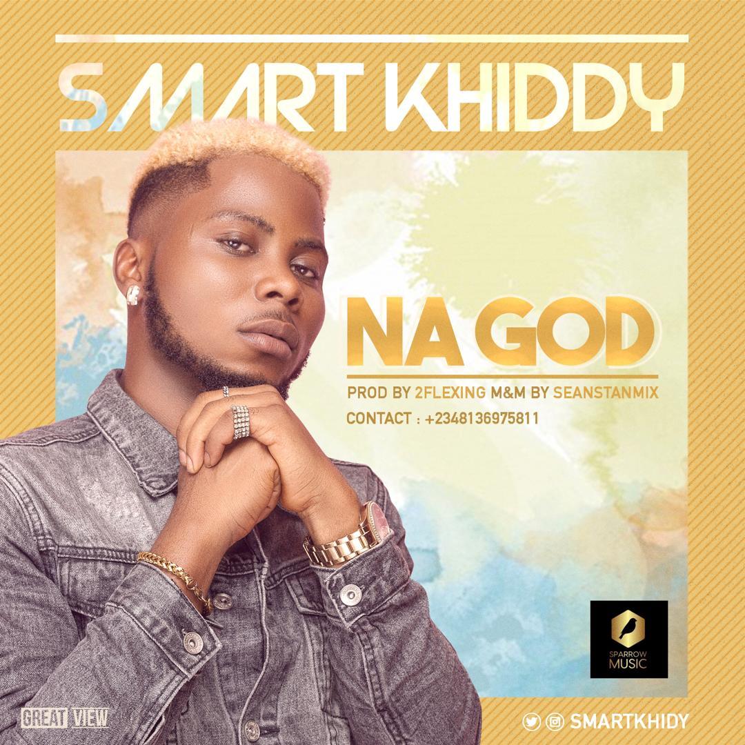 Smart Khiddy – Na God