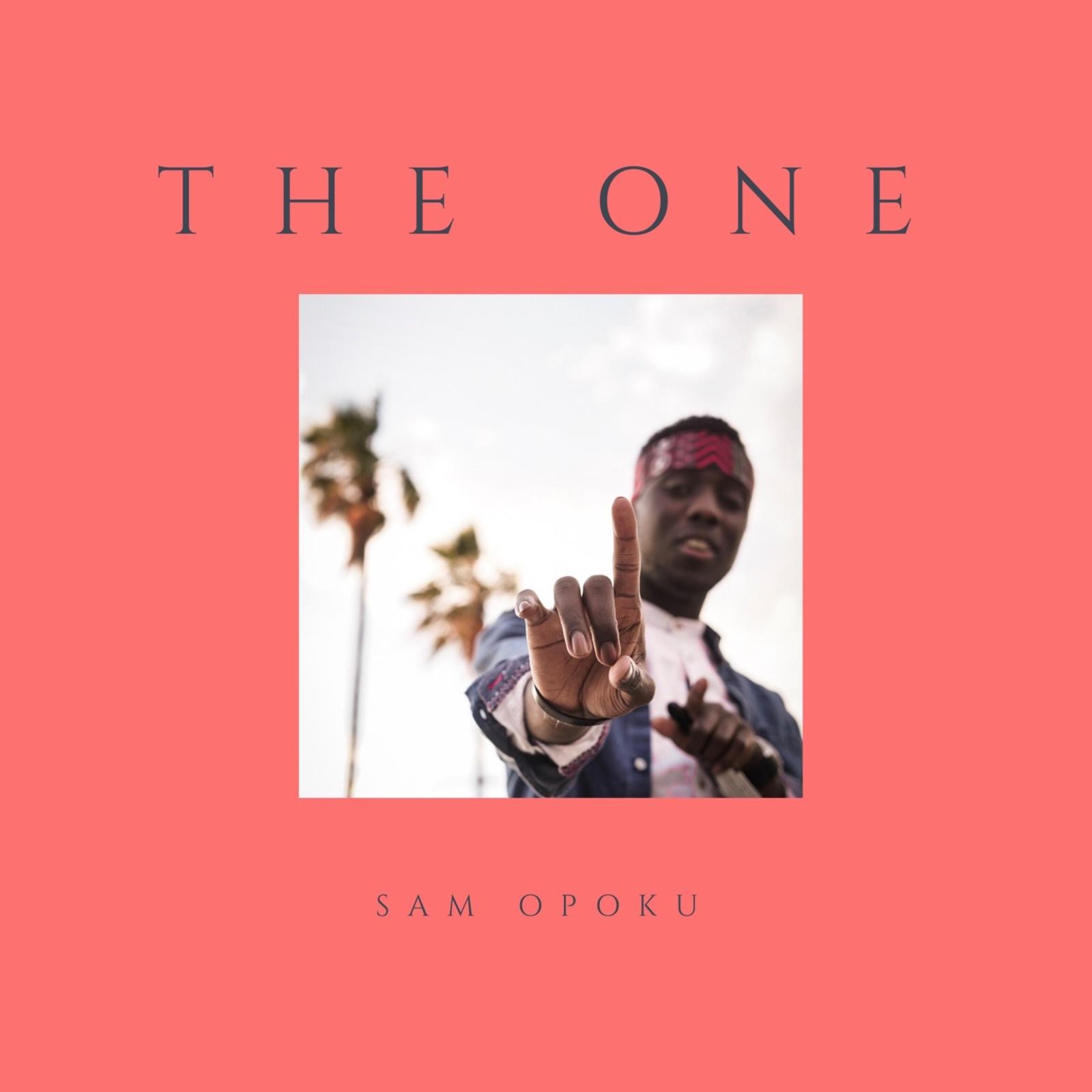 Sam Opoku - The One