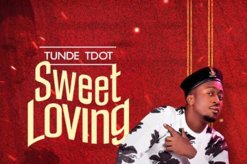 Tunde Tdot - Sweet Loving (Prod. by Killertunez)