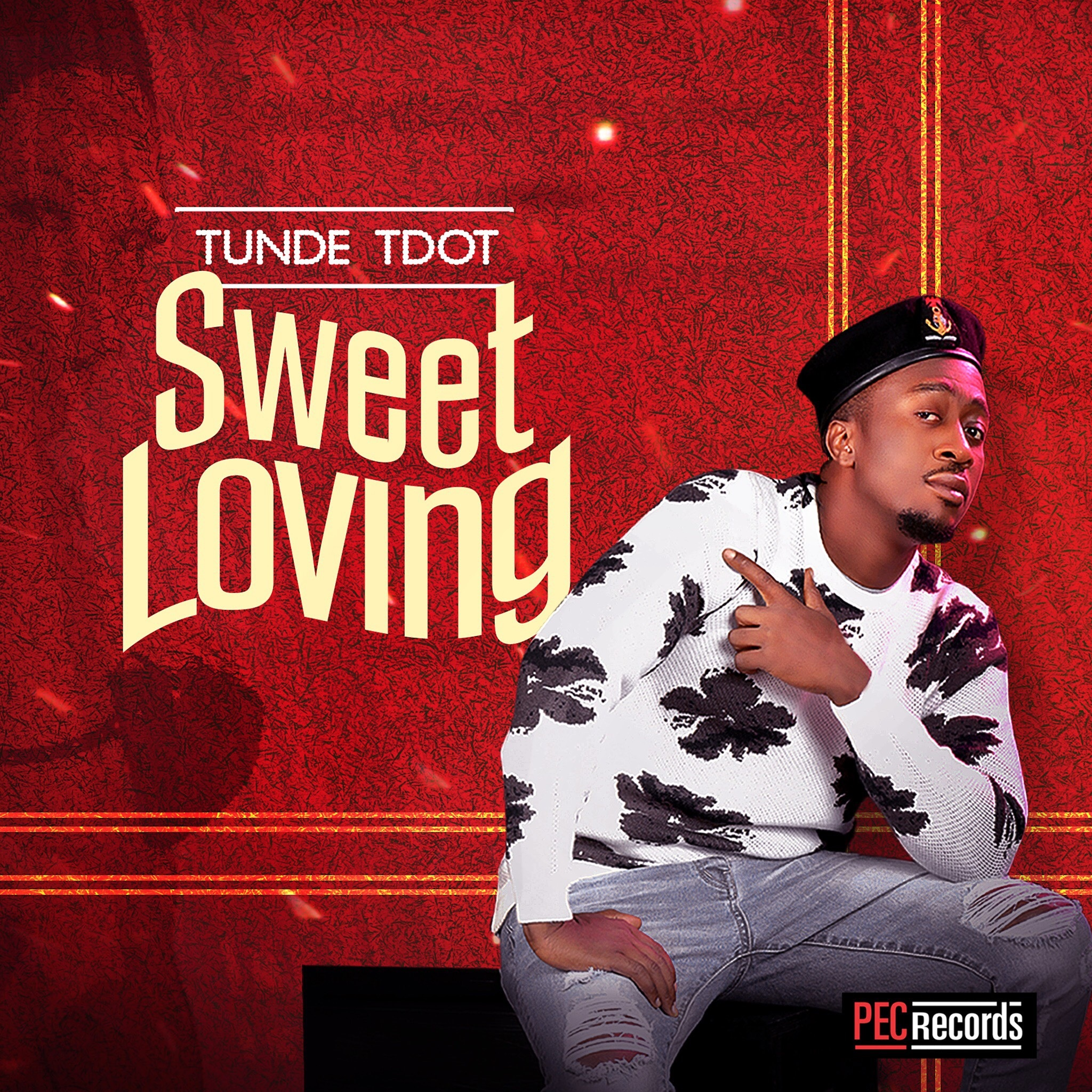 Tunde Tdot - Sweet Loving (Prod. by Killertunez)