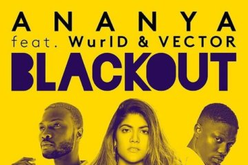 Ananya - Blackout ft. Vector & WurlD