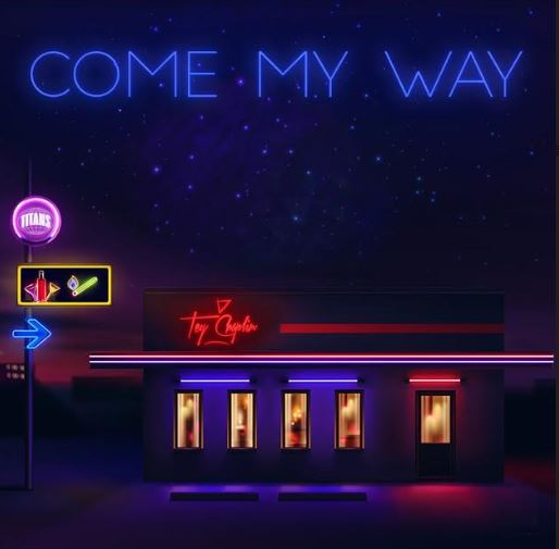 Tey Chaplin – Come My Way