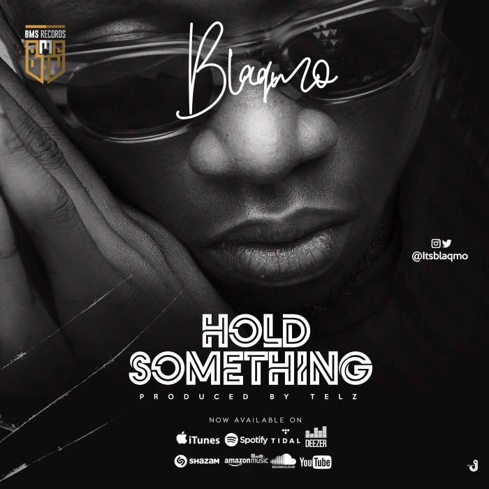 Blaqmo - Hold Something