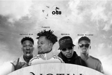 Fameye ft. Article Wan, Kuami Eugene & Medikal – Notin I Get (Remix)