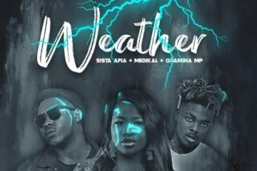 Sista Afia ft. Medikal & Quamina MP – Weather