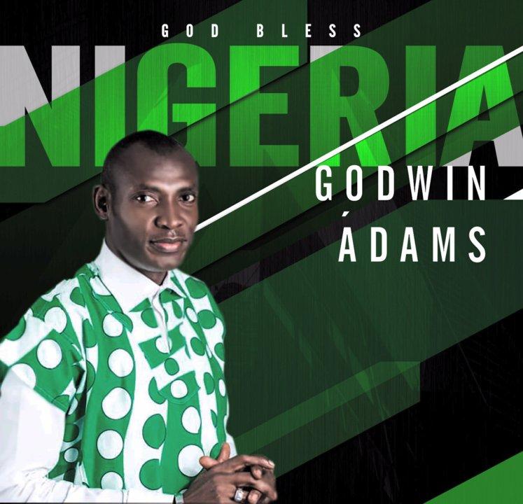 Godwin Adams God Bless Nigeria