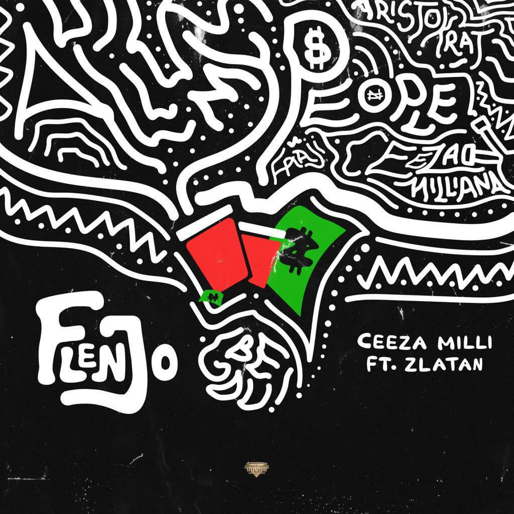 Ceeza Milli - Flenjo ft. Zlatan