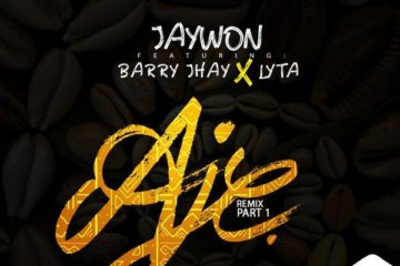 Jaywon - Aje (Remix Part 1) ft. Barry Jhay & Lyta