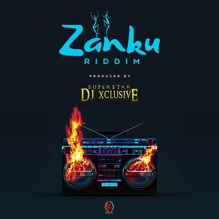DJ Xclusive - Zanku Riddim