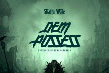 Shatta Wale – Dem Possess