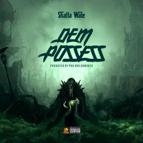 Download Music: Shatta Wale – Dem Possess