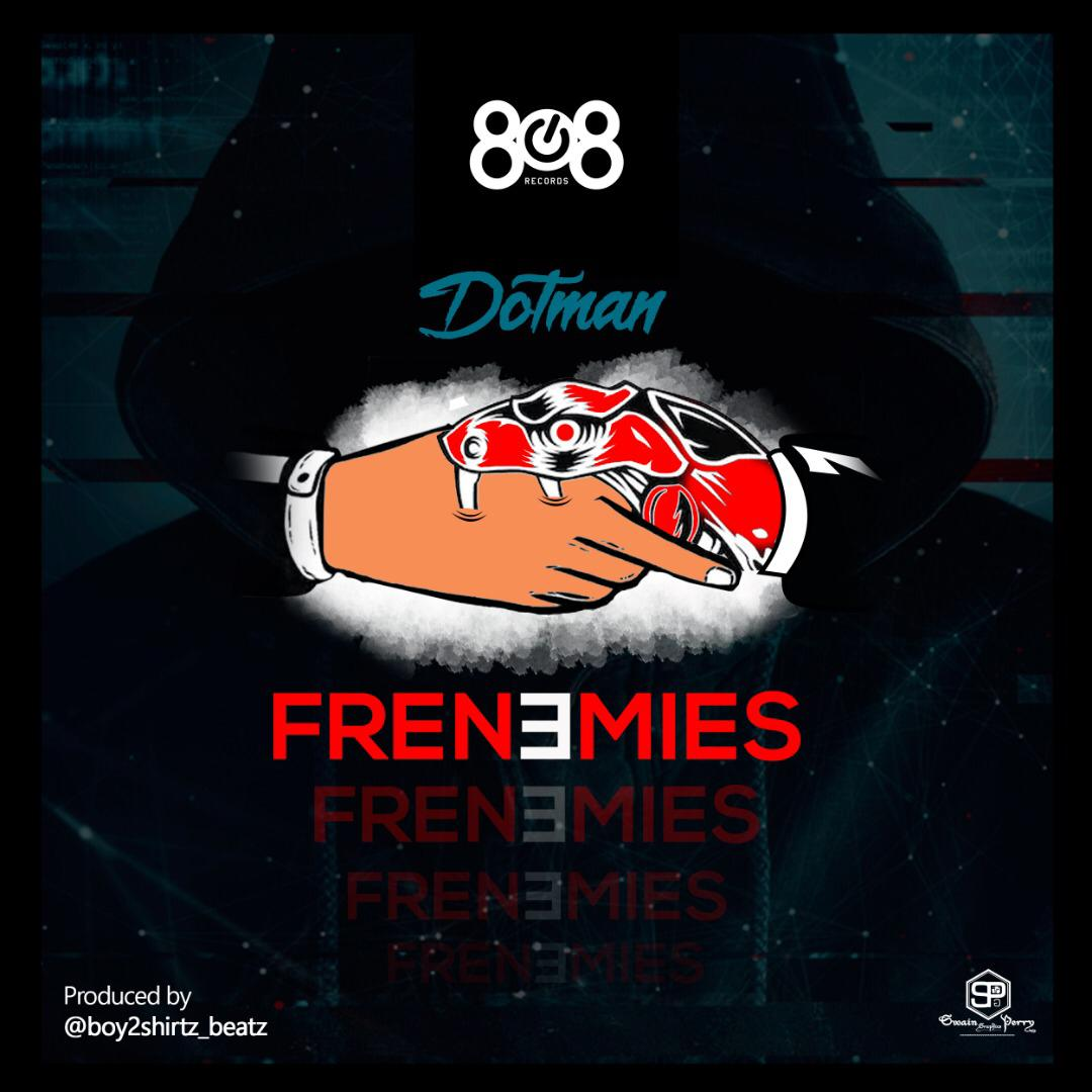 Dotman - Frenemies (Prod. 2Shirtz)