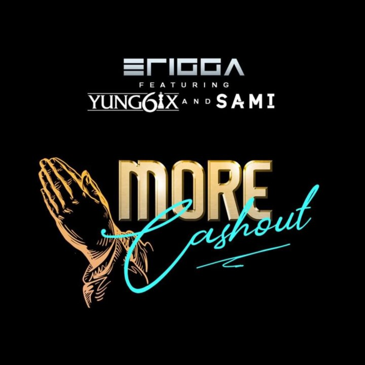 Erigga - More Cash Out ft. Yung6ix & Sami