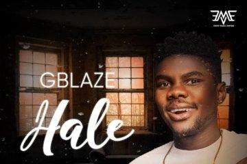 Gblaze – Hale (Prod by Tiga Pro Beatz)