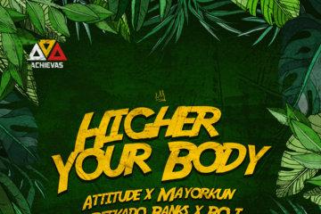 Attitude ft. Mayorkun x Reekado Banks x BOJ - Higher Your Body