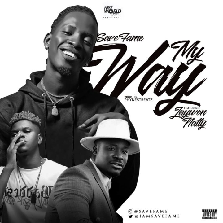 Save Fame - My Way ft. Jaywon & Natty