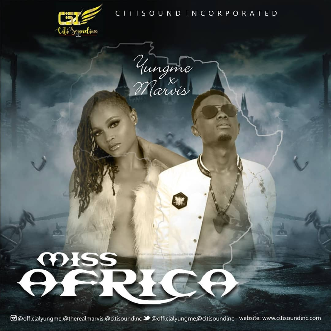 Yungme – Miss Africa ft Marvis