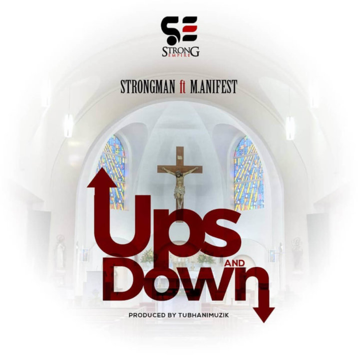 Strongman - Ups And Down ft. M.anifest