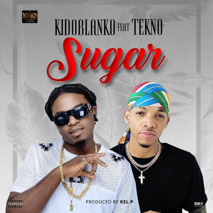 Kido Blanko – Sugar ft. Tekno