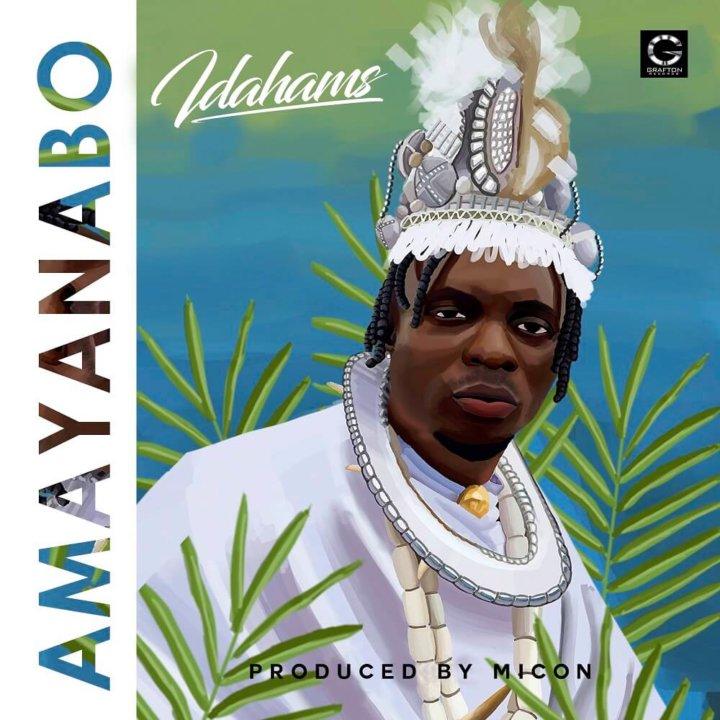 Idahams - Amayanabo (Prod. Micon)