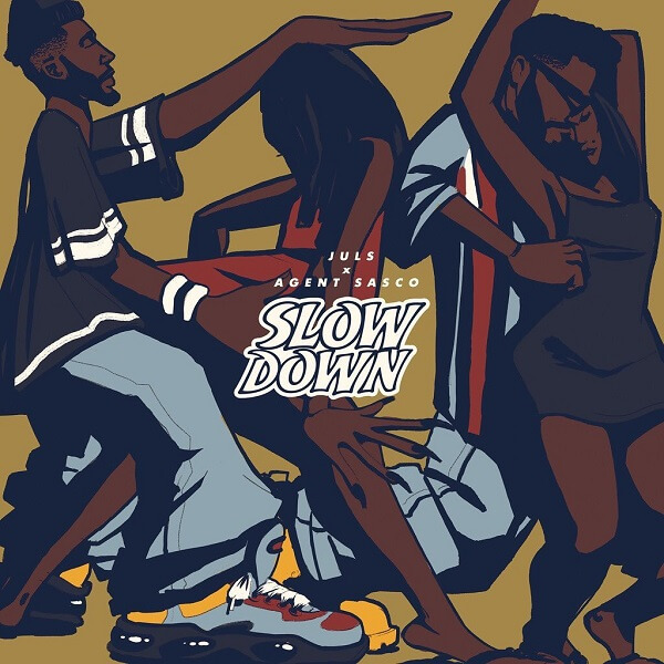 Juls - Slow Down ft. Agent Sasco