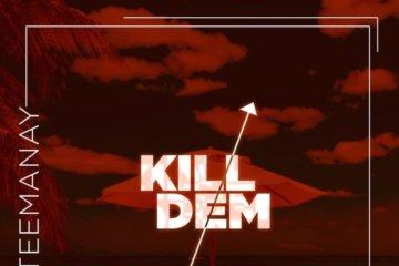 VIDEO: Teemanay – Kill Dem