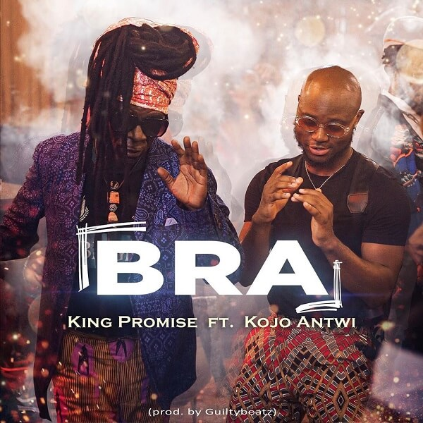 King Promise - Bra ft. Kojo Antwi