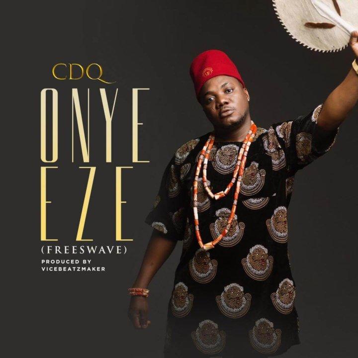 CDQ - Onye Eze (Freeswave)