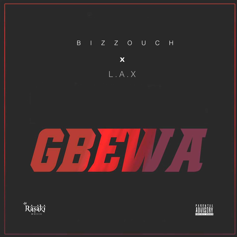 Bizzouch X L.A.X - Gbewa