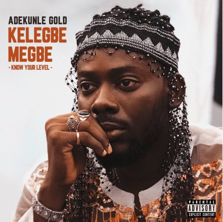 VIDEO: Adekunle Gold - Kelegbe Megbe (Know Your Level)