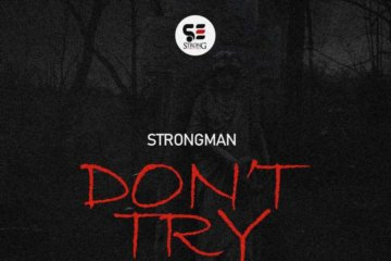 Strongman – Don't Try (Medikal Diss)