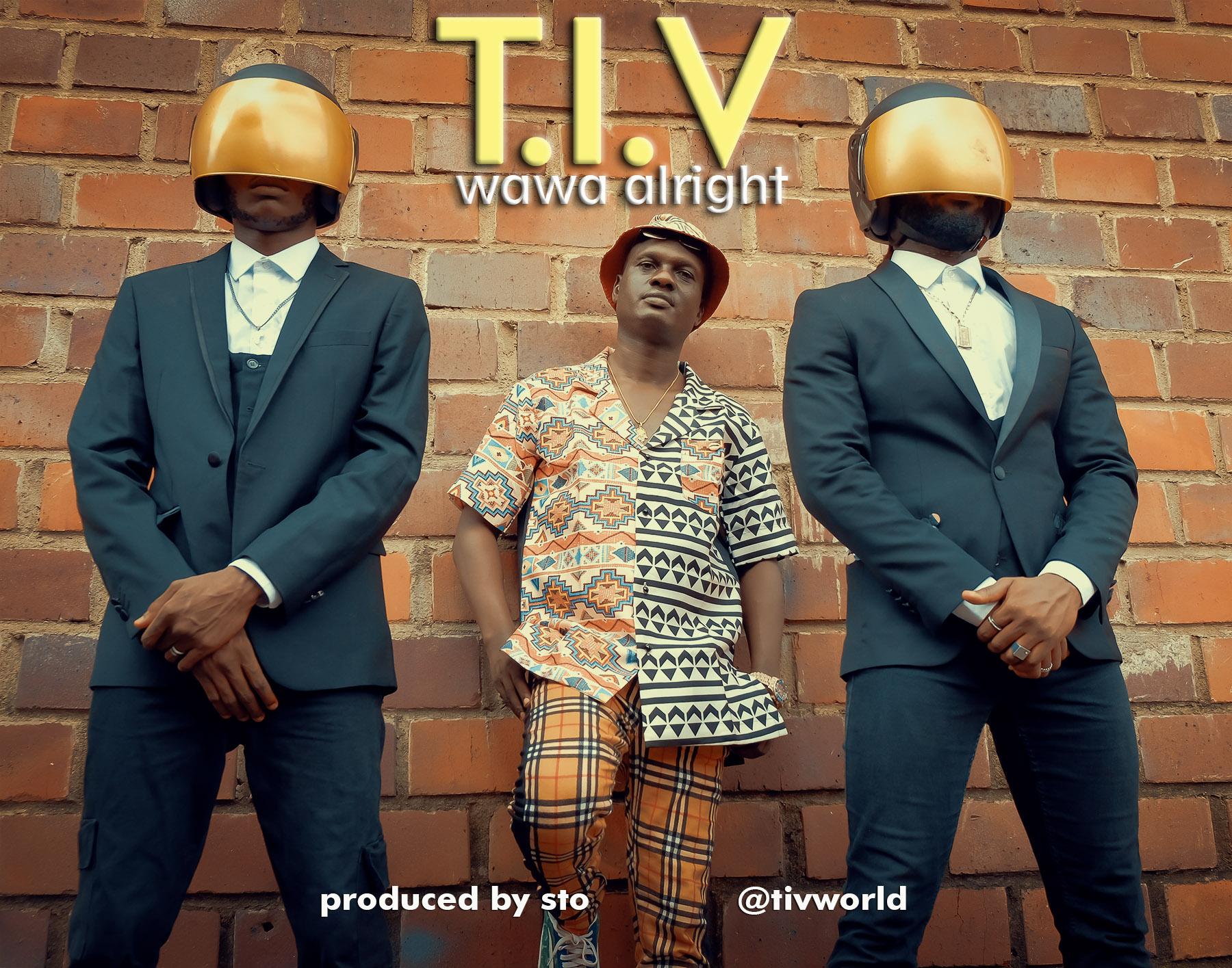 VIDEO: T.I.V - Wawa Alright