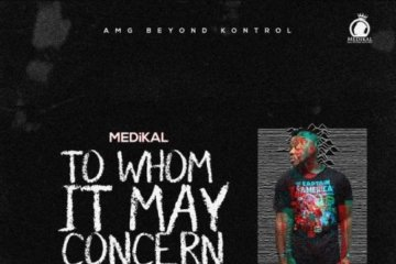 Medikal – To Whom It May Concern