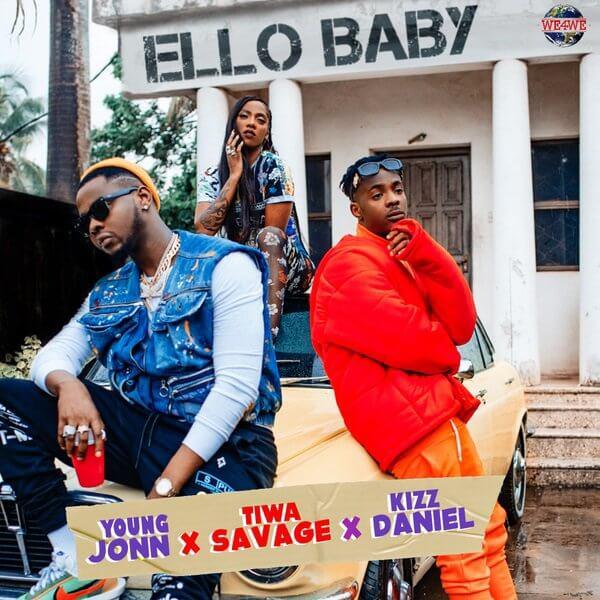 Young Jonn X Tiwa Savage X Kizz Daniel – Ello Baby