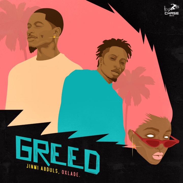 Jinmi Abduls ft. Oxlade - Greed