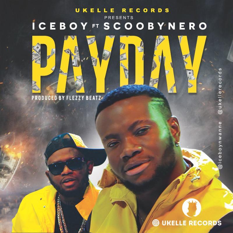 VIDEO: Iceboy ft. Scoobynero – Payday