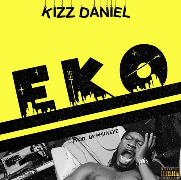 Kizz Daniel - Eko (Prod. Philkeyz)